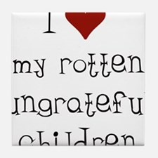 Ungrateful Children Tile Coaster