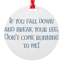 Break Your Leg Ornament