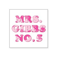 "MRS. GIBBS #5 Square Sticker 3"" x 3"""