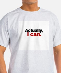 Actually I Can2 T-Shirt