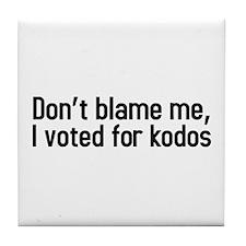 Dont blame me, I voted for kodos Tile Coaster