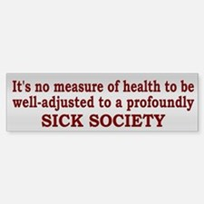 Sick Society Quote - Bumper Car Car Sticker