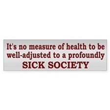 Sick Society Quote - Bumper Car Sticker