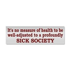 Sick Society Quote - Car Magnet 10 X 3