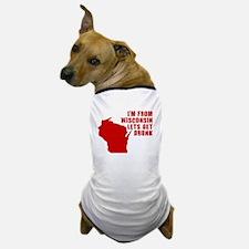 WISCONSIN SHIRT LETS GET DRUN Dog T-Shirt