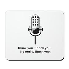 Thank you. No really. Mousepad