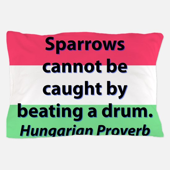 Sparrows Cannot Be Caught Pillow Case