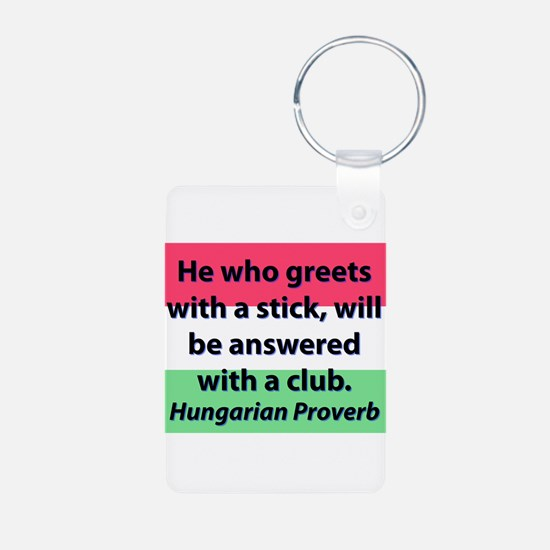 He Who Greets With A Stick Keychains
