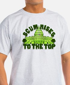 Scum Rises To The Top T-Shirt