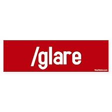 /glare Bumper Bumper Sticker