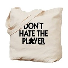 Don't Hate the Player Tote Bag