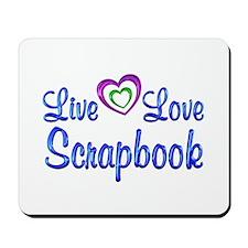 Live Love Scrapbook Mousepad