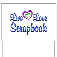 Live Love Scrapbook Yard Sign