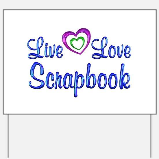 Live Love Scrapbook Yard Sign
