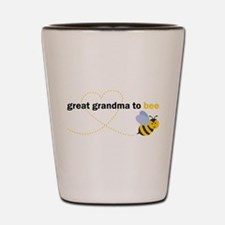 Great Grandma To Bee Shot Glass
