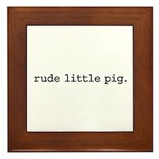 rude little pig. Framed Tile