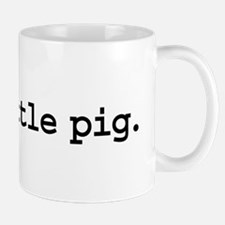 rude little pig. Mug
