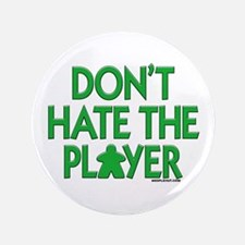 "Don't Hate the Player 3.5"" Button"