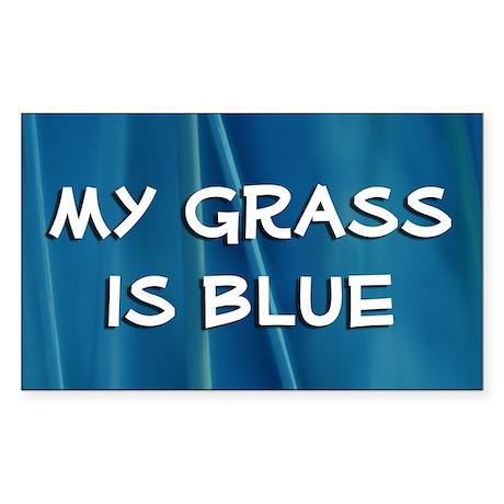 Rectangle Sticker: My grass is blue