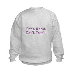 Don't Know? Don't Touch! Sweatshirt