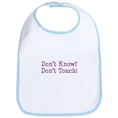 Don't Know? Don't Touch! Bib
