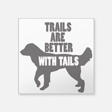 Trails Are Better With Tails Sticker