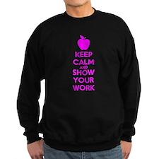 Keep Calm and Show Your Work Sweatshirt