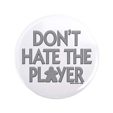 """Don't Hate the Player 3.5"""" Button"""