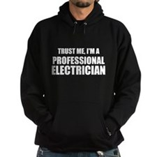 Trust Me, I'm A Professional Electrician Hoodie