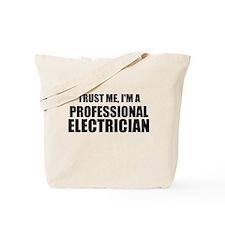 Trust Me, I'm A Professional Electrician Tote Bag