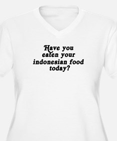 indonesian food today T-Shirt