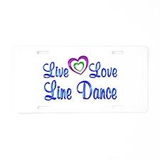 Live Love Line Dance Aluminum License Plate