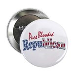 Pure Blooded Republican Button