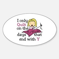 I Only Quilt Decal