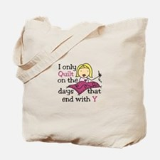 I Only Quilt Tote Bag