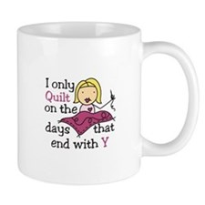 I Only Quilt Mugs