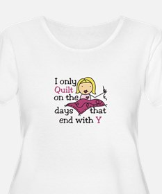 I Only Quilt Plus Size T-Shirt