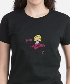 I Only Quilt T-Shirt
