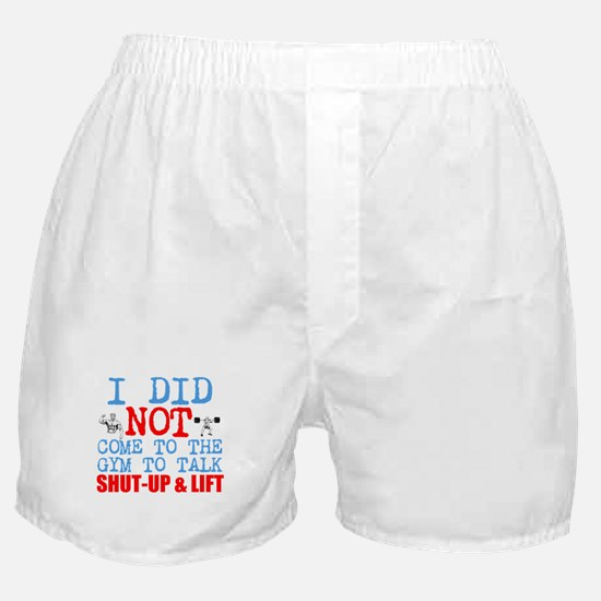 Shut Up Lift Boxer Shorts