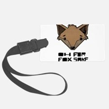 Oh For Fox Sake Luggage Tag