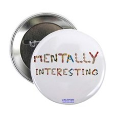 "Mentally Interesting 2.25"" Button (10 Pack)"