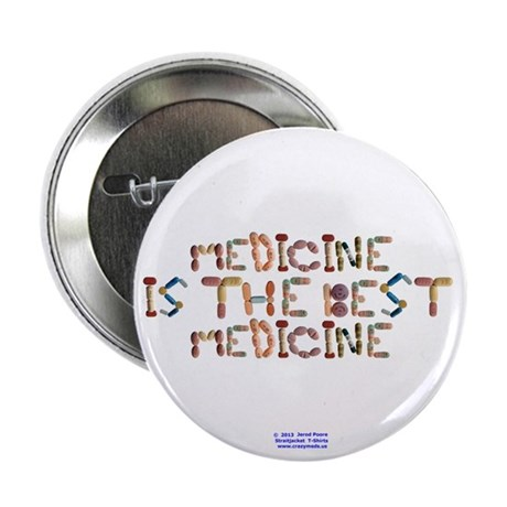 "Medicine Is The Best 2.25"" Button (100 Pack)"