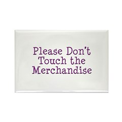 Don't Touch Merchandise Rectangle Magnet