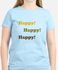 Happy! Happy! Happy! T-Shirt
