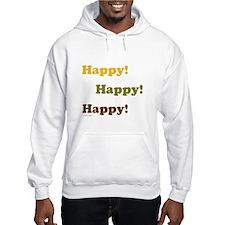 Happy! Happy! Happy! Hoodie