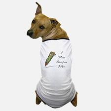 I Write Therefore I Am Dog T-Shirt