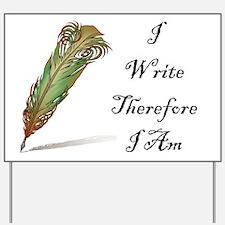 I Write Therefore I Am Yard Sign