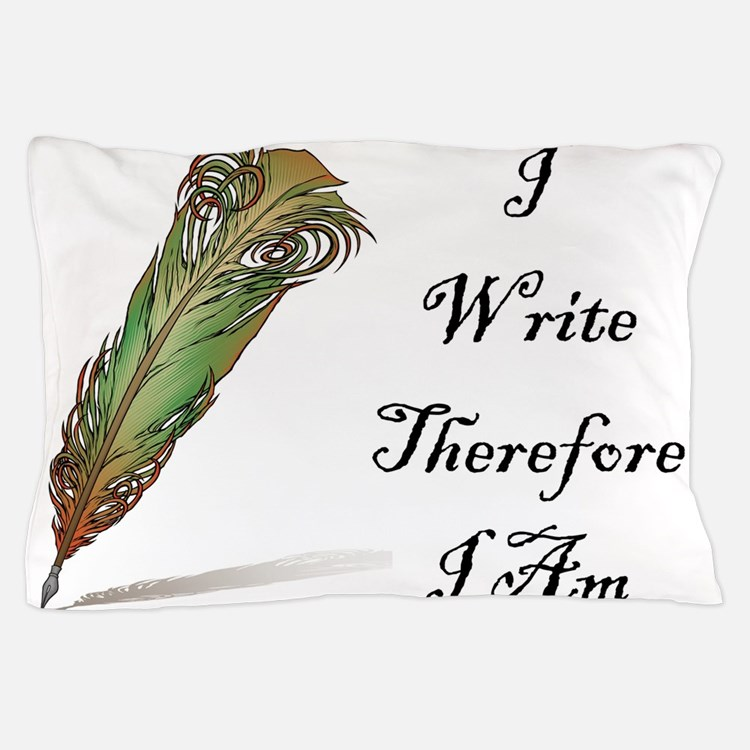 I Write Therefore I Am Pillow Case