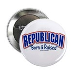 Republican Born & Raised Button