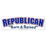 Republican Born & Raised Bumper Sticker